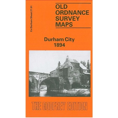 Durham City 1894: Durham Sheet 27.01 (Old Ordnance Survey Maps of County Durham) (Map) - Party City Durham