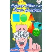 Coleo Professor Elibius e as formas geomtricas - eBook