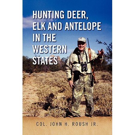 Hunting Deer, Elk and Antelope in the Western