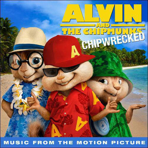 Alvin And The Chipmunks: Chipwrecked Soundtrack
