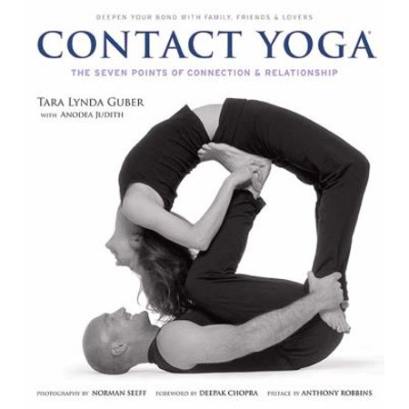 Contact Yoga: The Seven Points of Connection and Relationship, Deepen Your Bond With Family, Friends & Lovers