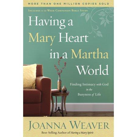 Having a Mary Heart in a Martha World - eBook (Living A Mary Life In A Martha World)
