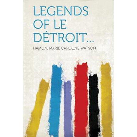 Legends of Le Detroit...
