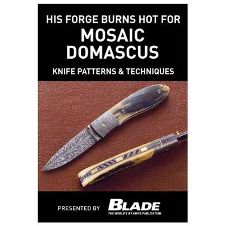 His Forge Burns Hot for Mosaic Damascus: Knife Patterns & Techniques - eBook](Mosaic Pattern)