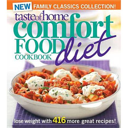 Taste of Home Comfort Food Diet Cookbook: New Family Classics Collection -