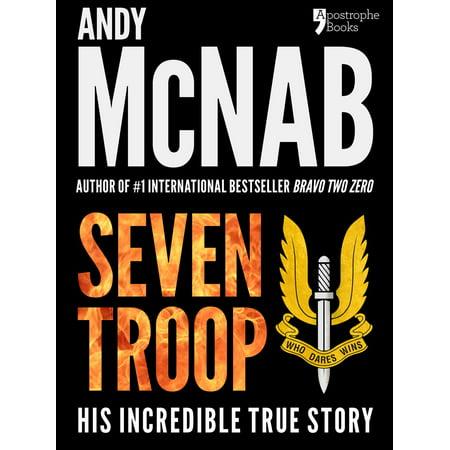 Seven Troop: The incredible true SAS story -