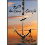 Love's Anchoring Strength - eBook
