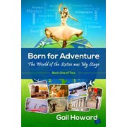 Born for Adventure: Born for Adventure: The World of the Sixties was My Stage (Paperback)