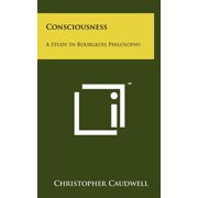 Consciousness : A Study in Bourgeois Philosophy