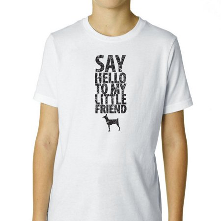 Say Hello To My Little Friend Dog Lover Boy's Cotton Youth