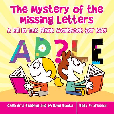 The Mystery of the Missing Letters - A Fill in the Blank Workbook for Kids Children's Reading and Writing Books (Paperback) (Halloween Fill In The Blank Stories)
