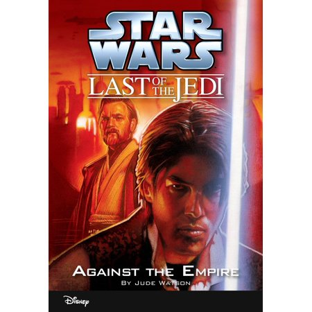 Star Wars: The Last of the Jedi: Against the Empire (Volume 8) - (Last Empire War Z Activation Code 2017)