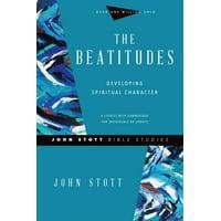John Stott Bible Studies: The Beatitudes : Developing Spiritual Character (Paperback)