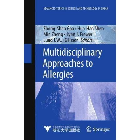 Multidisciplinary Approaches To Allergies  Advanced Topics In Science And Technology In China