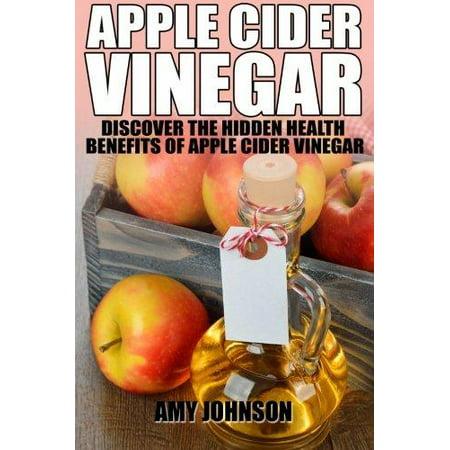 Apple Cider Vinegar  Discover The Hidden Health Benefits Of Apple Cider Vinegar