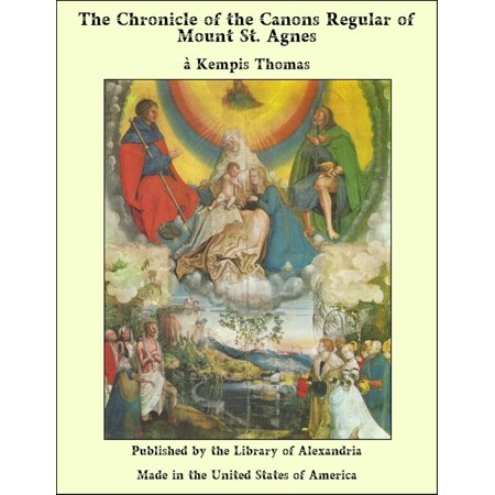 The Chronicle of the Canons Regular of Mount St. Agnes -