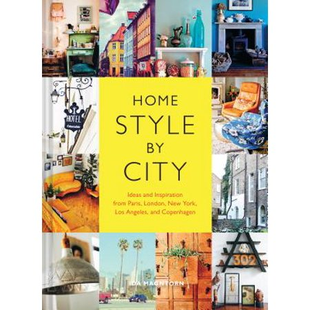 Home Style by City : Ideas and Inspiration from Paris, London, New York, Los Angeles, and Copenhagen](Paris Decorating Ideas)