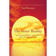 The Inner Reality : Jesus, Krishna, and the Way of Awakening