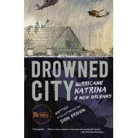 Drowned City : Hurricane Katrina and New Orleans