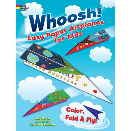 Whoosh! Easy Paper Airplanes for Kids : Color, Fold and Fly!