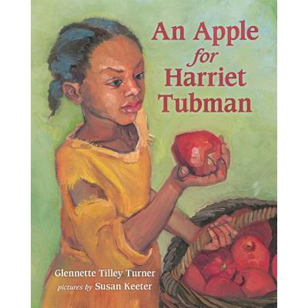 - An Apple for Harriet Tubman