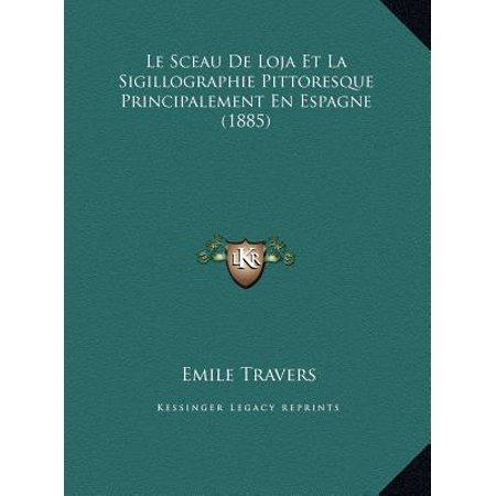 Le Sceau de Loja Et La Sigillographie Pittoresque Principalement En Espagne (1885)
