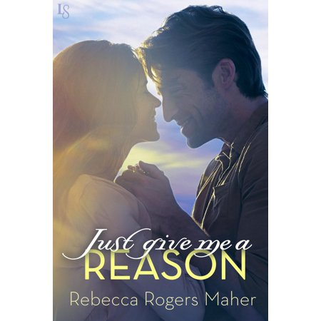 Just Give Me a Reason - eBook