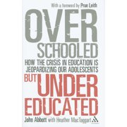 Overschooled But Undereducated: How the Crisis in Education Is Jeopardizing Our Adolescents (Hardcover)