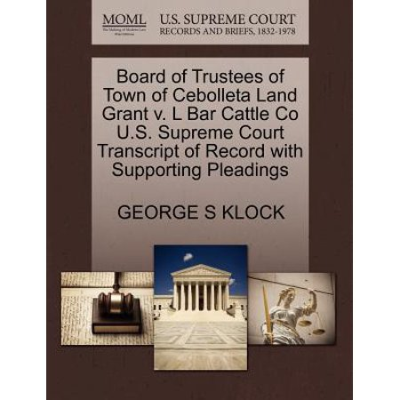 Board of Trustees of Town of Cebolleta Land Grant V. L Bar Cattle Co U.S. Supreme Court Transcript of Record with Supporting