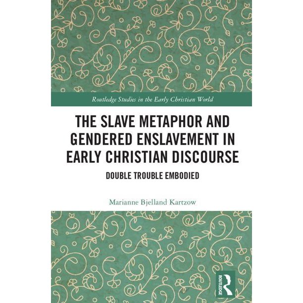 Routledge Studies In The Early Christian World: The Slave