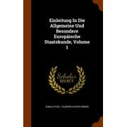 Einleitung in Die Allgemeine Und Besondere Europaische Staatskunde, Volume 1