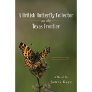 A British Butterfly Collector on the Texas Frontier (Other)