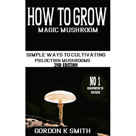 How to Grow Magic Mushrooms - eBook