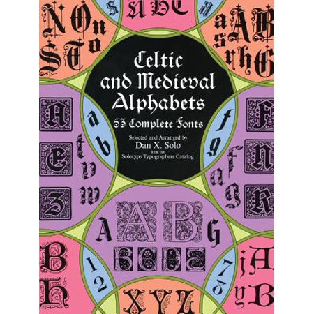 Celtic and Medieval Alphabets : 53 Complete Fonts