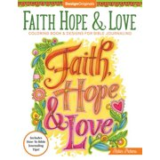 Faith, Hope & Love Coloring Book : Including Designs for Bible Journaling