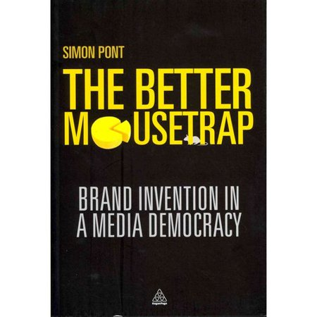 The Better Mousetrap  Brand Invention In A Media Democracy