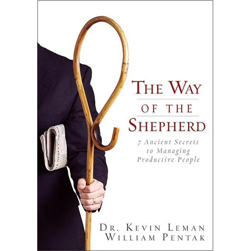 The Way of the Shepherd: Seven Ancient Secrets to Managing Productive People