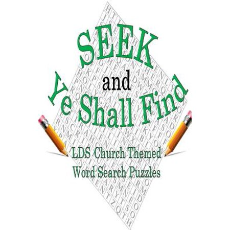Seek & Ye Shall Find : Lds Church Themed Word Search Puzzles - Church Homecoming Themes