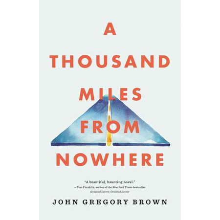 A Thousand Miles from Nowhere by