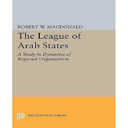 The League of Arab States: A Study in Dynamics of Regional Organization