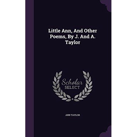 Little Ann  And Other Poems  By J  And A  Taylor
