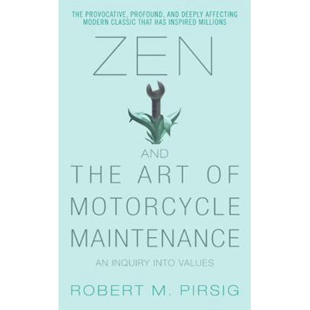 Zen and the art of motorcycle maintenance : an inquiry into values: (Zen And The Art Of Motorcycle Maintenance Wiki)