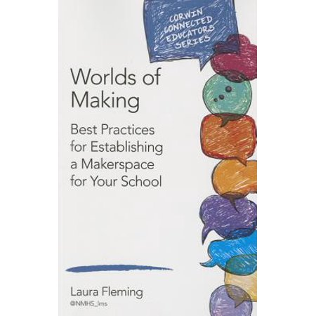 Worlds of Making : Best Practices for Establishing a Makerspace for Your (Best Grad Schools In The World)