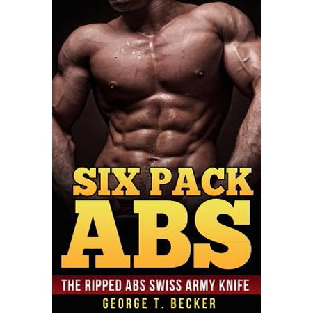 Six Pack ABS : The Ripped ABS Swiss Army Knife (Army Food Packs)
