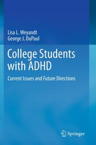 College Students with ADHD: Current Issues and Future Directions