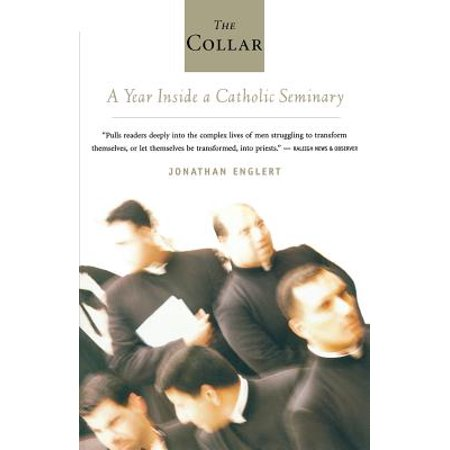 The Collar : A Year Inside a Catholic Seminary (Best Catholic Seminaries In The World)