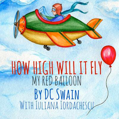 How High Will It Fly? : My Red Balloon