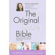 The Original Beauty Bible Skin Care Facts for Ageless Beauty by Paula Begoun