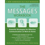The Messages Workbook : Powerful Strategies for Effective Communication at Work and Home