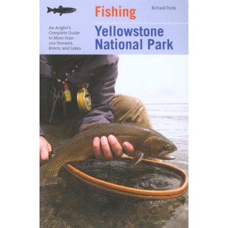 Fishing Yellowstone National Park, 3rd : An Angler's Complete Guide to More Than 100 Streams, Rivers, and Lakes - Lakes Regional Park Halloween
